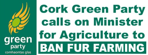 Cork Green Party calls on Minister for Agriculture to BanFurFarming
